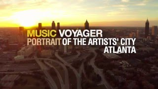 """Music Voyager - Portrait of the Artists' City"" Atlanta - Episode 2 Trailer 