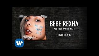 Bebe Rexha - (Not) The One [Audio]