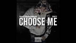 FRosTydaSnowMann Ft 2 $hitty - Choose Me (Audio)
