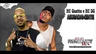 MC Gustta e MC DG - Abusadamente - Rmx DJ Frequency Mix