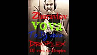 Dj vova to Droplex 2015