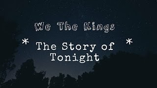 The Story of Tonight - We The Kings (Official Lyrics)