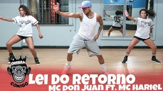 Lei do Retorno - MC Don Juan e MC Hariel COREOGRAFIA (Quebra Comigo)