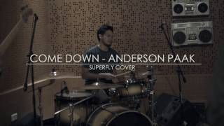 Come Down  - Anderson Paak Superfly Cover