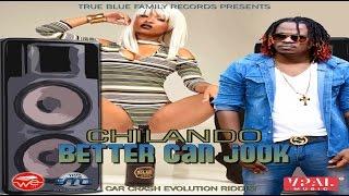 Chilando - Better Can Jook (Car Crash Riddim)