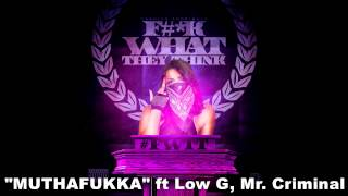 "Carolyn Rodriguez feat Low G, Mr. Criminal ""Muthafukka"""