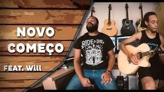 Novo começo - Chimarruts (Cover) Feat. WiLL | Um canto, um violão.