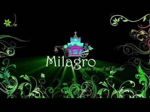 Milagro Ecuador  Intro