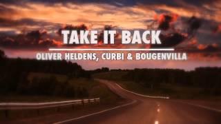 Take It Back - Oliver Heldens, Curbi & Bougenvilla