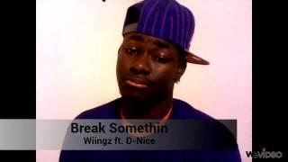 Wiingz ft. D-Nice - Break Somethin