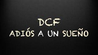 "DCF - ""ADIÓS A UN SUEÑO"""