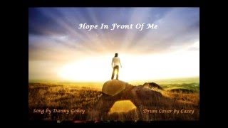 Hope In Front Of Me - Danny Gokey (drum cover)