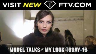 Model Talks F/W 16-17 - My look today - Part 16 | FashionTV