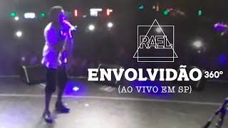 Rael - Envolvidão 360º (Ao Vivo em SP)