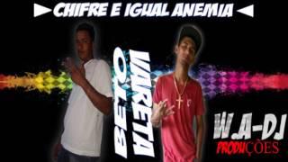 BETO BH E MC VARETA-CHIFRE É IGUAL ANEMIA-W.A-DJ[DABLIO-A DEJHAY]