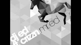 DJ Ed ft. Crizzn - Mr. Ed