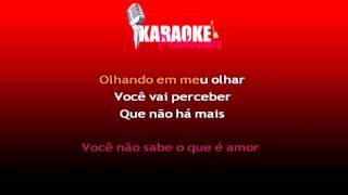 Luan Santana   Você Não Sabe O Que É Amor karaoke)
