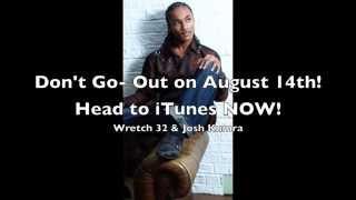 Genesis ft Leyton Benta  Dont Go WRETCH 32  JOSH KUMRA COVER