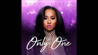 Tammy Rivera - Only One (Official Audio)