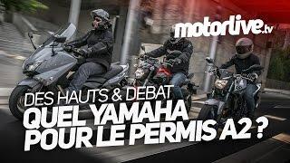 QUEL YAMAHA POUR LE PERMIS A2 ? | DES HAUTS & DEBAT