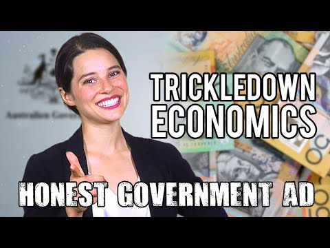 Honest Government Ad | Trickledown Economics