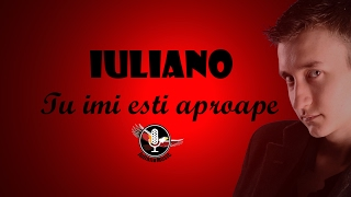 IULIANO - IMI ESTI APROAPE (Lyrics Video)