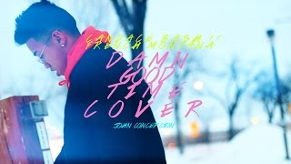 Candice Boyd - Damn Good Time ft. French Montana (Cover By John Concepcion)