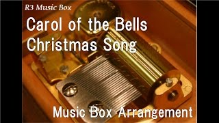 Carol of the Bells/Christmas Song [Music Box]