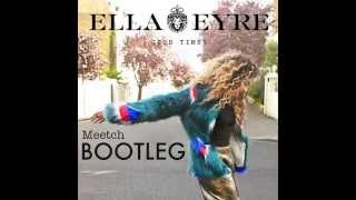 Ella Eyre - Good Times [Meetch Bootleg]