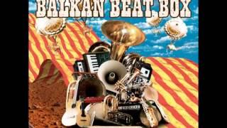 Balkan Beat Box - Baharim