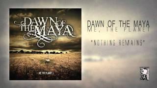 Dawn Of The Maya - Nothing Remains