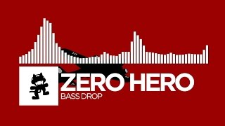 Zero Hero - Bass Drop [Monstercat Release]