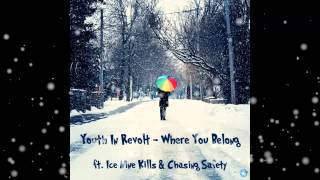 Youth In Revolt - Where You Belong (ft. Ice Nine Kills & Chasing Safety) (2014)
