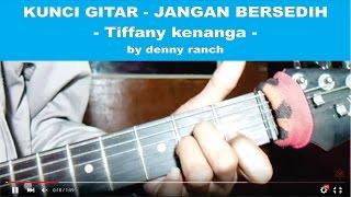 KUNCI GUITAR - JANGAN BERSEDIH - Tiffany kenanga