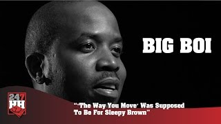 """Big Boi - """"The Way You Move"""" Was Supposed To Be For Sleepy Brown (247HH Archives)"""