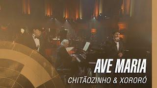 Chitãozinho & Xororó - Ave Maria (Sinfônico 40 Anos) [Part. Especial João Carlos Martins]