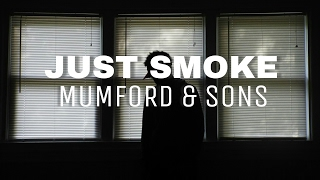 Mumford & Sons - Just Smoke | Sub Español + Lyrics