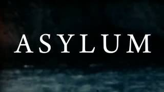 ASYLUM / AWAKE IN A REVISITED WORLD Teaser