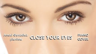Michael Bublé - Close your eyes (piano cover)