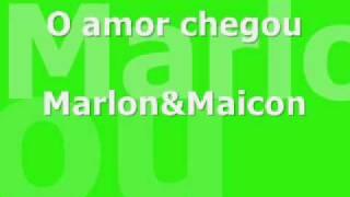 Marlon e Maicon-O amor chegou