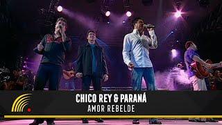 Chico Rey e Paraná - Amor Rebelde (Ao Vivo Vol. 1) - Oficial