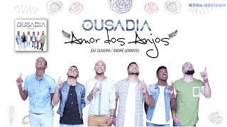 Grupo Ousadia - Amor dos Anjos