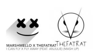 Marshmello X TheFatRat- I CaN FLy X Fly Away (Feat. Anjulie) (Mash Up)
