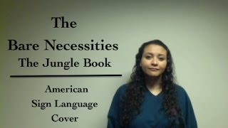 The Bare Necessities (ASL Cover)