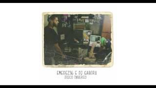 "EMEDEZE6 & DJ GABIRU ""Um só tempo  part2"""