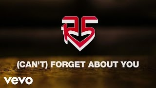 R5 - (I Can't) Forget About You (Official Lyric Video)