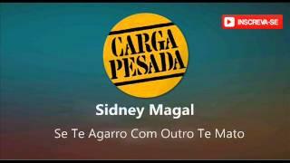 Sidney Magal  Se Te Agarro Com Outro  - Trilha Sonora Carga Pesada