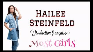 Hailee Steinfeld - Most Girls ( Traduction française )