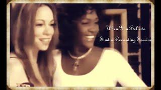 Mariah Carey - When You Believe (Studio Recording Session with Whitney Houston)