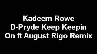 Keep Keeping On Remix Kadeem Rowe